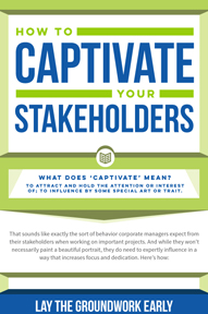 How to Captivate your Stakeholders